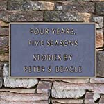 Four Years, Five Seasons | Peter S. Beagle