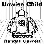 Unwise Child | Randall Garrett