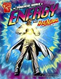 The Powerful World of Energy with Max Axiom, Super Scientist (Graphic Science)