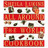 Sheila Lukins All Around the World Cookbook ~ Sheila Lukins