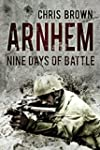 Arnhem: Nine Days of Battle