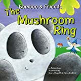 img - for The Mushroom Ring (Bamboo & Friends) book / textbook / text book