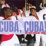 Cuba Cuba! the Most Popular Songs by Alvarez, Sergio (2007-10-09)