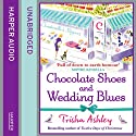 Chocolate Shoes and Wedding Blues (       UNABRIDGED) by Trisha Ashley Narrated by Julia Rounthwaite