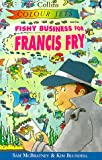 Fishy Business for Francis Fry (Colour Jets) (0006753825) by McBratney, Sam