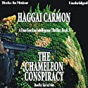 The Chameleon Conspiracy: A Dan Gordon Intelligence Thriller, Book 3 (       UNABRIDGED) by Haggai Carmon Narrated by Kevin Foley