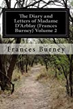 The Diary and Letters of Madame DArblay (Frances Burney) Volume 2