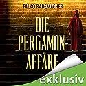 Die Pergamon-Affäre Hörbuch von Falko Rademacher Gesprochen von: Erik Borner