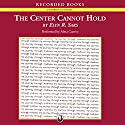 The Center Cannot Hold Audiobook by Elyn R. Saks Narrated by Alma Cuervo