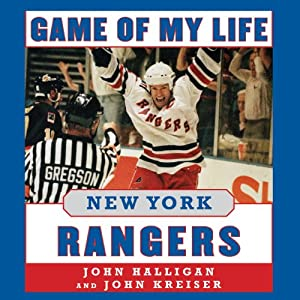 Game of My Life: New York Rangers: Memorable Stories of Rangers Hockey | [John Halligan, John Kreiser]