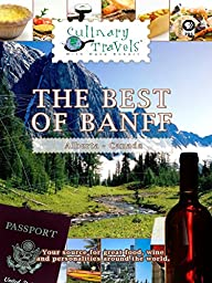 Culinary Travels - The Best of Banff