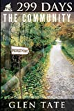299 Days: The Community by Glen Tate (Nov 11 2012)