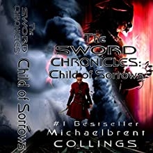 The Sword Chronicles: Child of Sorrows Audiobook by Michaelbrent Collings Narrated by Danielle Cohen