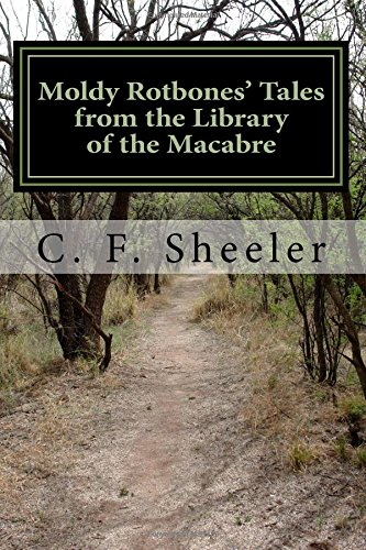 Moldy Rotbones' Tales from the Library of the Macabre