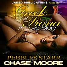 Greek and Fiona: A Love Story Audiobook by Pebbles Starr, Chase Moore Narrated by Katt Kampbell