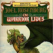 The Warrior Lives: Guardians of the Flame, Book 5 | Joel Rosenberg