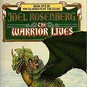 The Warrior Lives: Guardians of the Flame, Book 5 | Joel Rosenberg