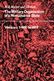 The Military Organisation of a Renaissance State: Venice c.1400 to 1617 (Cambridge Studies in Early Modern History) (0521032474) by Mallett, M. E.