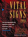 Vital Signs 1998: The Environmental Trends That Are Shaping Our Future (0393317625) by Brown, Lester R.