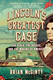 img - for Lincoln's Greatest Case: The River, the Bridge, and the Making of America book / textbook / text book