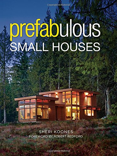 Prefabulous Small Houses (Modular Homes compare prices)