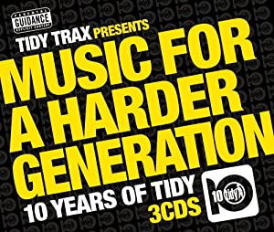 Music for a Harder Generation: Tidy Trax Presents... 10 Years of Tidy/Parental Advisory