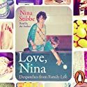 Love, Nina: Despatches from Family Life (       UNABRIDGED) by Nina Stibbe Narrated by Nina Stibbe