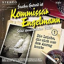 Die Leiche, die sich aus dem Anzug haute (Kommissar Engelmann 1) Hörbuch von Sascha Gutzeit Gesprochen von: Sascha Gutzeit