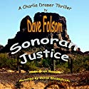 Sonoran Justice: A Charlie Draper Thriller Audiobook by Dave Folsom Narrated by David Rheinstrom