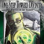 One Step Toward Divinity: Divine Knights, Book 1 | Jon Michael