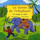 La danse de l'éléphant : Un voyage en Inde