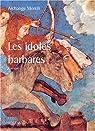 Les idoles barbares
