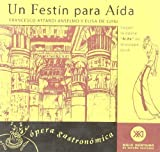 img - for Un Festin Para Aida - Opera Gastronomica (Spanish Edition) by Attardi Anselmo, Francesco, de Luigi, Elisa (2000) Paperback book / textbook / text book