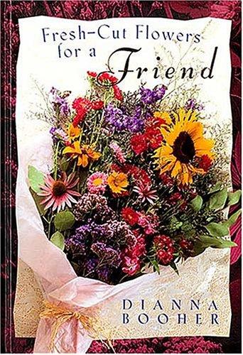 Fresh Cut Flowers, Dianna Booher