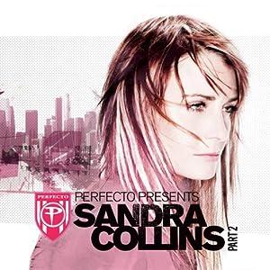 Perfecto Presents: Sandra Collins Part 2