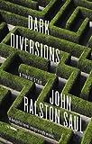 Dark Diversions (0143187503) by Saul, John Ralston