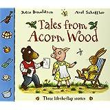 Tales from Acorn Wood: Three lift-the-flap stories: Postman Bear / Hide-and-Seek Pig / Rabbit's Nap