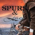 Spurs and Lace: Lonely Lace Series, Book 1 (       UNABRIDGED) by Bonnie R. Paulson Narrated by Jenifer Krist