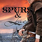Spurs and Lace: Lonely Lace Series, Book 1 | Bonnie R. Paulson