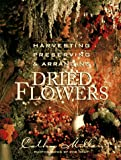 img - for Harvesting, Preserving & Arranging Dried Flowers book / textbook / text book