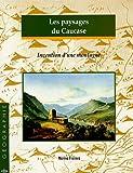 echange, troc Marina Frolova - Les paysages du Caucase : Invention d'une montagne