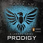 Prodigy: A Legend Novel, Book 2 (       UNABRIDGED) by Marie Lu Narrated by Steven Kaplan
