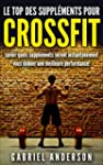 Le Top des suppl�ments pour CrossFit:...