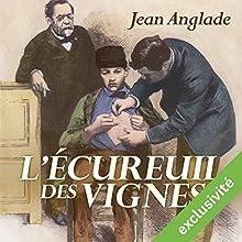L'écureuil des vignes | Livre audio Auteur(s) : Jean Anglade Narrateur(s) : Hervé Lavigne