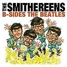 B-Sides: The Beatles / Meet The Smithreens [Vinyl]