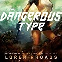 The Dangerous Type: In the Wake of the Templars, Book 1 (       UNABRIDGED) by Loren Rhoads Narrated by Liv Anderson