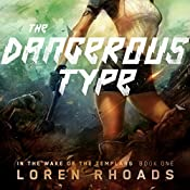 The Dangerous Type: In the Wake of the Templars, Book 1 | Loren Rhoads