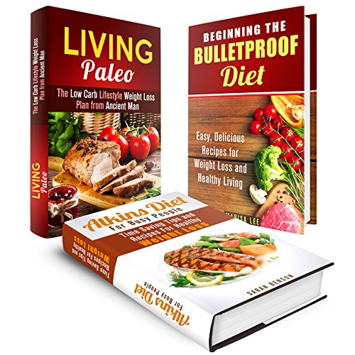 Diet Box Set: Recipes and Weight Loss Plans from Atkins, Paleo and Bulletproof Diet (Low-Carb & Gluten-Free) by Sarah Benson, Roberta Wood, Marisa Lee
