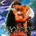 Shadow Magic: Magic, Book 2 (       UNABRIDGED) by Karen Whiddon Narrated by Arika Escalona