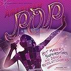 American Pop: Hit Makers, Superstars, and Dance Revolutionaries Hörbuch von Arie Kaplan Gesprochen von:  Intuitive